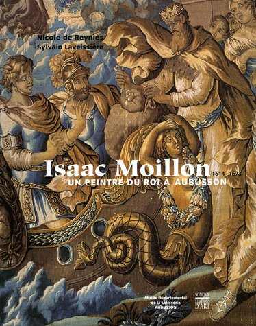 9782850568855: Isaac Moillon 1614-1673, Un Peintre Du Roi a Aubusson