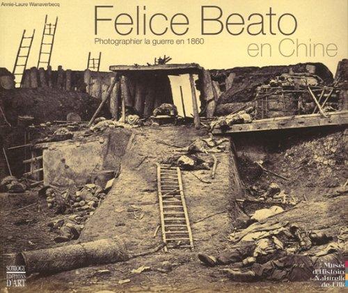 9782850568954: felice beato en chine ; photographier la guerre en 1860