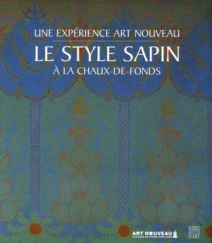 9782850569425: Le style sapin : Une expérience Art nouveau à la Chaux-de-Fonds