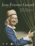 Jean-Etienne Liotard, 1702-1789: Masterpieces from the Musees: Anne L. Poulet,
