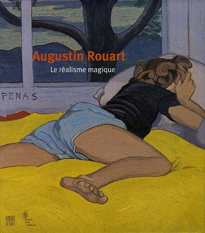 AUGUSTIN ROUART. LE RÉALISME MAGIQUE.: PIERRE ROSENBERG