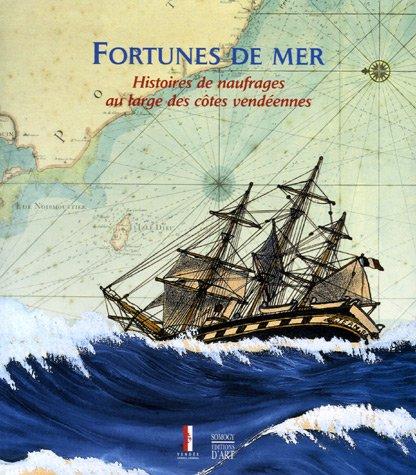 Fortunes de mer : Histoires de naufrages au large des côtes vendéennes: VITAL ( ...