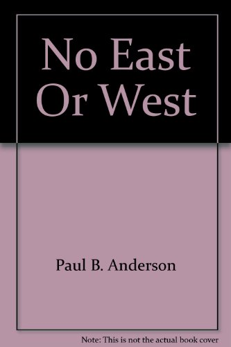 No East or West: Anderson, Paul B