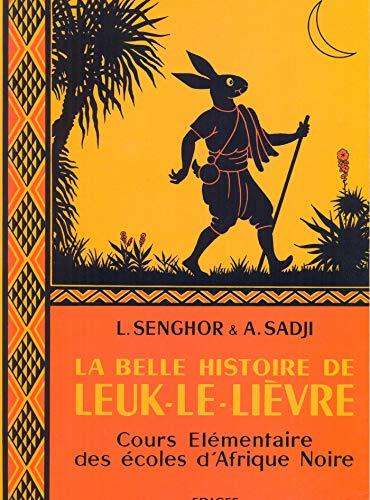 9782850690532: La belle histoire de Leuk-le-Lièvre : Cours élémentaire des écoles d'Afrique Noire
