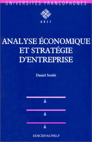 Analyse économique et stratégie d'entreprise: D. Soulié
