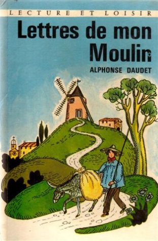 Letres de mon moulin : Collection : Alphonse Daudet