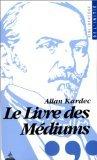 Le livre des médiums (Bibliothèque de l'initié): Allan Kardec