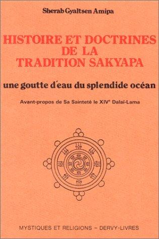 HISTOIRE ET DOCTRINES DE LA TRADITION SAKYAPA - une goutte d'eau du splendide océan - ...