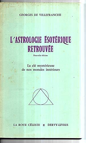 9782850760730: L'Astrologie �sot�rique retrouv�e