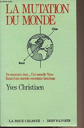 9782850760747: La mutation du monde: De nouveaux cieux, une nouvelle Terre, essai d'une nouvelle conscience historique (Collection La Roue céleste) (French Edition)
