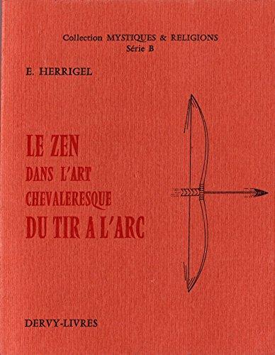 9782850760839: LE ZEN DANS L'ART DU TIR A L'ARC