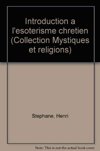 9782850760877: Introduction à l'ésotérisme chrétien (Collection Mystiques et religions) (French Edition)