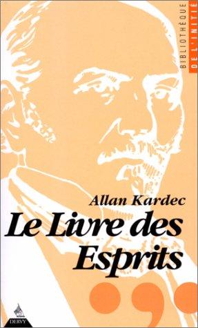 Le livre des esprits : Contenant les: Allan Kardec