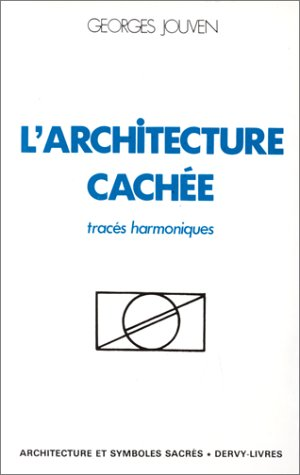 9782850761041: L'architecture cachée: Tracés harmoniques (Collection Architecture et symboles sacrés) (French Edition)