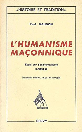 9782850761171: L'humanisme maconnique : essai sur l'existentialisme initiatique