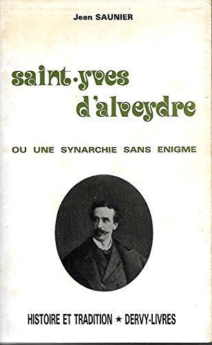 9782850761416: Saint-yves d'alveydre ou une synarchie sans énigme