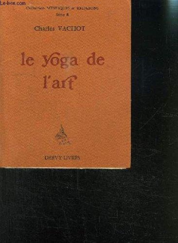 Le yoga de l'art, et trois autres: Charles Vachot
