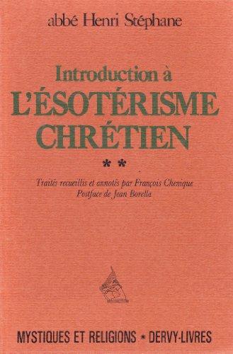 9782850761591: Introduction à l'ésotérisme chrétien, tome 2