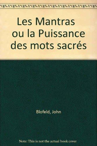 9782850761812: Les Mantras ou la Puissance des mots sacrés