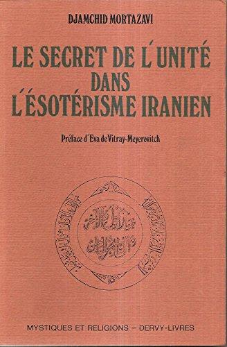 9782850762734: Le secret de l'unité dans l'esoterisme iranien