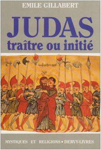 Judas tra\^itre ou initi?: mile Gillabert