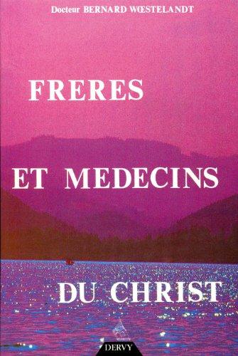 FRERES ET MEDECINS DU CHRIST: WOESTELANDT BERNARD