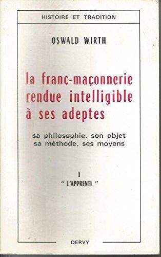 9782850763762: La franc-maçonnerie rendue intelligible à ses adeptes, tome 1 : l'apprenti