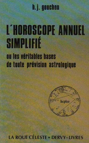 9782850764059: L'Horoscope annuel simplifié ou Les Véritables bases de toutes prévision astrologiques