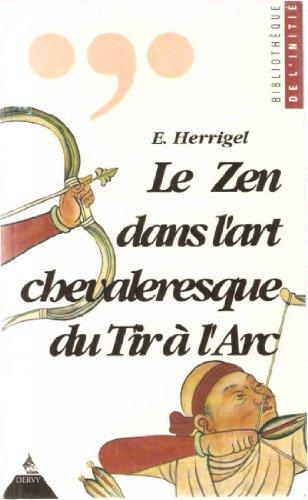 9782850765162: Le zen dans l'art chevaleresque du tir à l'arc (Mystiques et Religion)