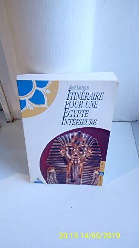 ITINERAIRE POUR UNE EGYPTE INTERIEURE: Lachaud, René