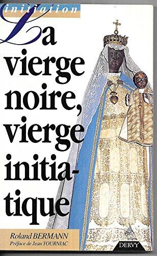 9782850765711: La Vierge noire, vierge initiatique