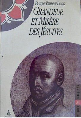 Grandeur et misère des Jésuites: Ribadeau Dumas, F