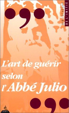 9782850766794: L'art de guérir selon l'abbé Julio