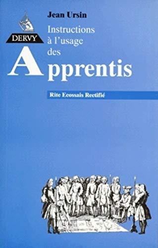 Instructions à l'usage des apprentis au rite: Jean Ursin