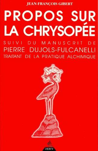 """Propos sur la Chrysopée, suivi de """"Manuscrit: Jean-François Gibert"""