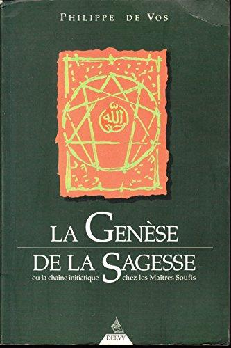 9782850767432: La genèse de la sagesse ou La chaîne initiatique chez les maîtres soufis