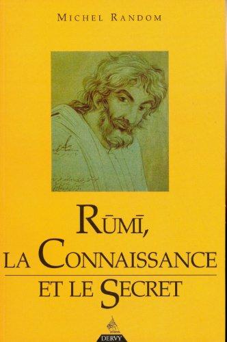 Rumî, la connaissance et le secret (9782850768002) by Michel Random; Maurice Béjart; Titus Burckhardt; Philippe De Vos