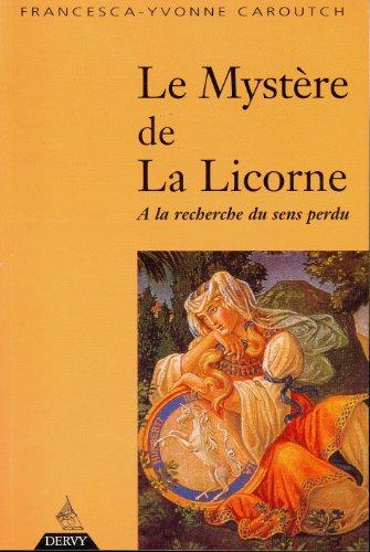 9782850768453: Le Mystère de la licorne : A la recherche du sens perdu
