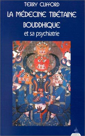 La Médecine tibétaine bouddhique et sa psychiatrie: Terry Clifford, Sa