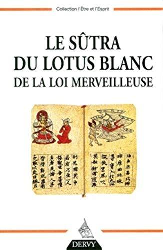 9782850769535: Le Sûtra du lotus blanc de la loi merveilleuse