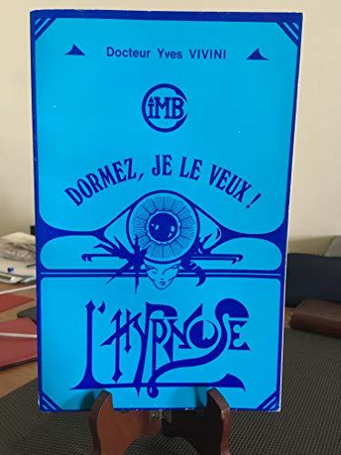9782850852640: Dormez, je le veux!: L'hypnose (French Edition)
