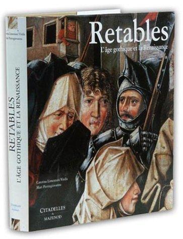 9782850881787: Retables : L'âge gothique de la Renaissance