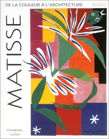9782850881824: Matisse: de La Couleur A L'Architecture (English and French Edition)