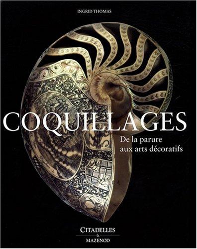 9782850882371: Coquillages: de La Parure Aux Arts Decoratifs (French Edition)
