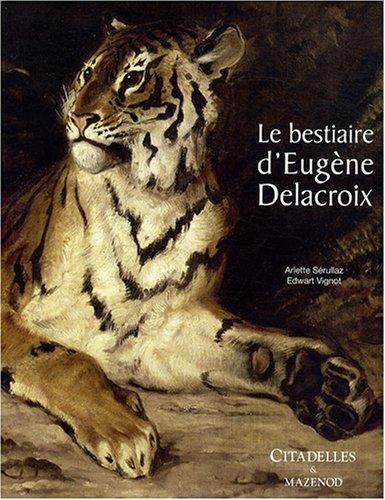 9782850882685: Bestiaire D'Eugene Delacroix (French Edition)