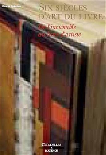 9782850885433: Six siècles d'art du livre (CITAD.HORS COLL)
