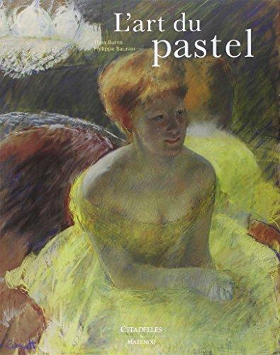 L'Art du pastel Dorothea Burns and Philippe Saunier