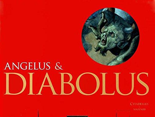 Angelus & Diabolus : Anges, diables et démons dans l'art chrétien occidental...