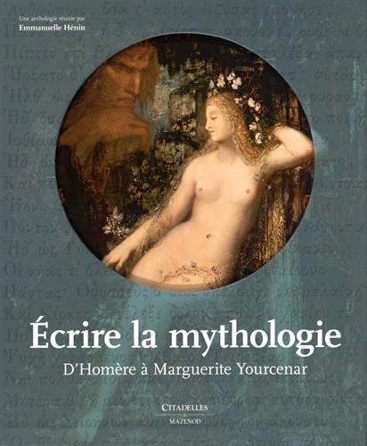 9782850886676: Ecrire la mythologie (Littérature illustrée)