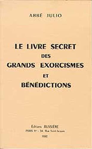 LIVRE SECRET DES GRANDS EXORCISMES ET BE: ABBE JULIO